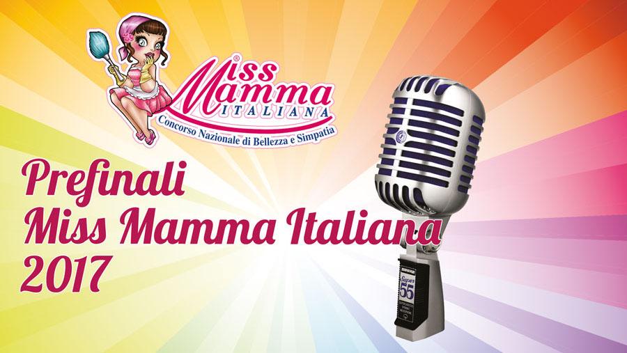 Prefinali Miss Mamma Italiana 2017