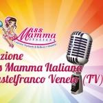 Selezione Miss Mamma italiana Castelfranco Veneto
